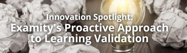 Innovation Spotlight: Examity's Proactive Approach to Learning Validation - The Lockbox