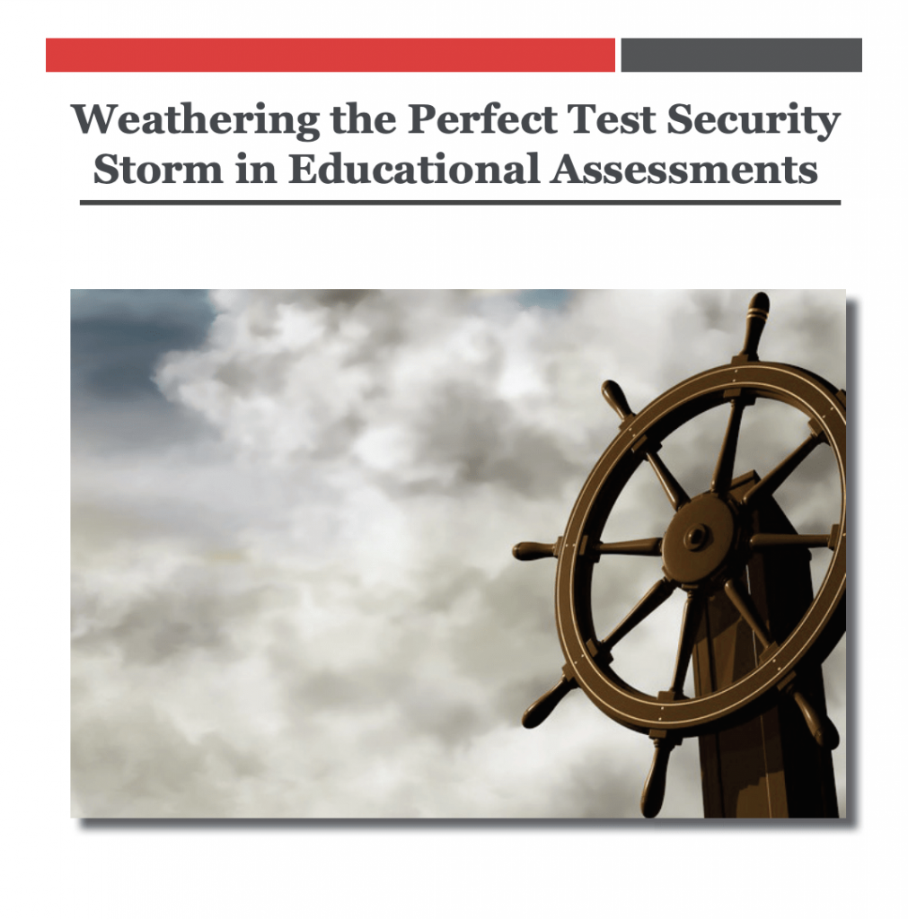 Weathering the Perfect Test Security Storm in Educational Assessments: White Paper